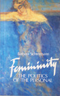 Femininity: The Politics of the Personal (Feminist Perspectives)