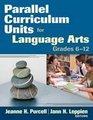 Parallel Curriculum Units for Language Arts Grades 6-12