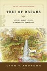 Tree of Dreams A Spirit Woman's Vision of Transition and Change