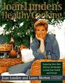 Joan Lunden's Healthy Cooking Featuring More Than 100 Low-Fat Recipes to Feed Your Family and Friends