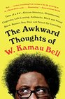 "The Awkward Thoughts of W. Kamau Bell: Tales of a 6' 4"", African American, Heterosexual, Cisgender, Left-Leaning, Asthmatic, Black and Proud Blerd, Mama's Boy, Dad, and Stand-Up Comedian"