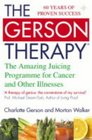 The Gerson Therapy  The Amazing Juicing Programme for Cancer and Other Illnesses