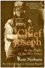 Chief Joseph  the Flight of the Nez Perce The Untold Story of an American Tragedy