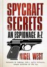 Spycraft Secrets An Espionage AZ