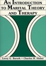 An Introduction to Marital Theory and Therapy