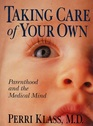 Taking Care of Your Own Parenthood and the Medical Mind