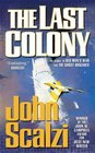 The Last Colony (Old Man's War, Bk 3)