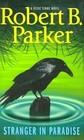 Stranger In Paradise (Jesse Stone, Bk 7)