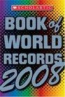 Scholastic Book Of World Records 2008 (Scholastic Book of World Records)