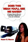 Does This Mean You'll See Me Naked?: A Funeral Director Reflects on 30 Years of Serving the Living and the Deceased