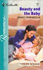 Beauty and the Baby (Mom Squad, Bk 4) (Silhouette Romance, No 1668)