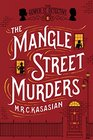 The Mangle Street Murders The Gower Street Detective Book 1
