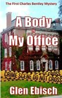 A Body In My Office (The Charles Bentley Mysteries) (Volume 1)