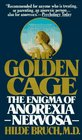 Golden Cage : The Enigma of Anorexia Nervosa