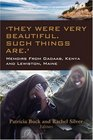 They Were Very Beautiful Such Things Are Memoirs for Change from Dadaab Kenya and Lewiston Maine