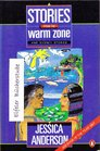 Stories from the Warm Zone