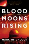 Blood Moons Rising Bible Prophecy Israel and the Four Blood Moons