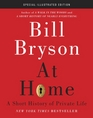 At Home Special Illustrated Edition A Short History of Private Life