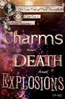 Charms and Death and Explosions (oh my!) (Case Files of Henri Davenforth)