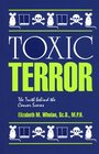 Toxic Terror The Truth Behind the Cancer Scares