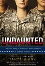 Undaunted The Real Story of America's Servicewomen in Today's Military