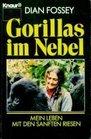 Gorillas im Nebel Mein Leben mit den sanften Riesen