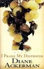 I Praise My Destroyer  Poems