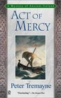 Act of Mercy (Sister Fidelma, Bk 8)