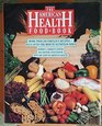 The American Health Food Book More Than 250 Fabulous Recipes Plus UpToTheMinute Nutrition News