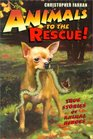 Animals to the Rescue Ten Stories of Animal Heroes