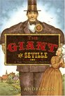 The Giant of Seville A Tall Tale Based on a True Story