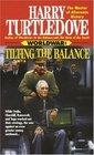 Tilting the Balance (Worldwar, Bk 2)