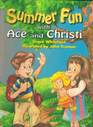 Summer Fun with Ace and Christi