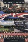 Essential Anatomy Of Britain Democracy In Crisis