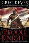 The Blood Knight Book Three of The Kingdoms of Thorn and Bone