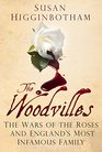 The Woodvilles The Wars of the Roses and England's Most Infamous Family