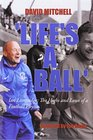 'Life's a Ball' Ian Liversedge The Highs and Lows of a Football Physio