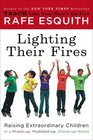 Lighting Their Fires Raising Extraordinary Children in a Mixed-up Muddled-up Shook-up World