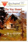 The Way Home (Love Inspired, No 112)