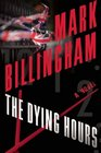 The Dying Hours (Tom Thorne, Bk 11)