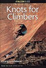 How to Climb: Knots for Climbers (How To Climb Series)