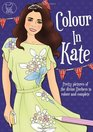 Colour in Kate Pretty Pictures of the Divine Duchess to Colour and Complete