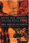 Honey, Mud, Maggots, and Other Medical Marvels
