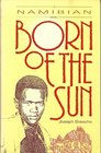Born of the Sun: A Namibian Novel