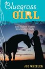 A Bluegrass Girl And Other Horse Stories for Girls