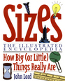 Sizes: The Illustrated Encyclopedia/How Big (Or Little) Things Really Are