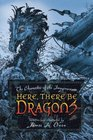 Here, There Be Dragons (Chronicles of the Imaginarium Geographica, Bk 1)