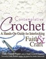 Contemplative Crochet: A Hands-On Guide for Interlocking Faith & Craft