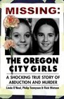 Missing The Oregon City Girls A Shocking True Story Of Abduction And Murder