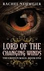 Lord of the Changing Winds (Griffin MageTrilogy, Bk 1)